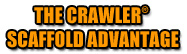 Crawler Scaffold Advantage